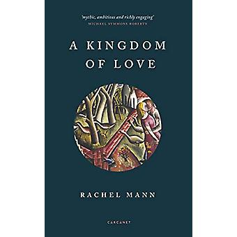 A Kingdom of Love by Rachel Mann - 9781784108571 Book