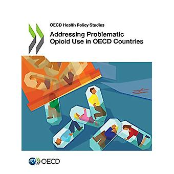 Addressing problematic opioid use in OECD Countries by Organisation f
