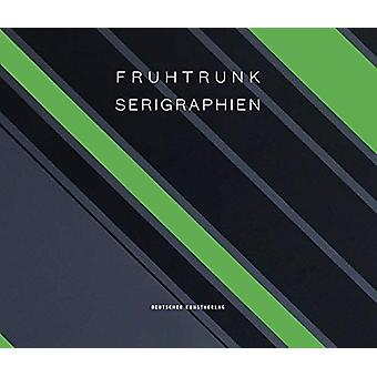 Gunter Fruhtrunk - Serigraphien by Peter Kirchhoff - 9783422073869 Book