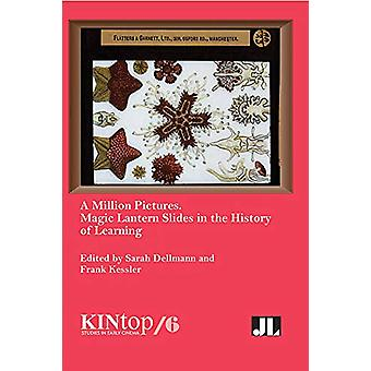 A Million Pictures - Magic Lantern Slides in the History of Learning b