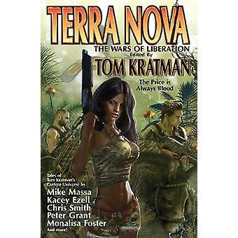 Terra Nova - The Wars of Liberation by Tom Kratman - 9781982124748 Book