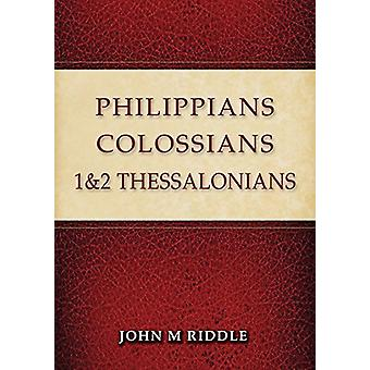 Philippians - Colossians - 1 & 2 Thessalonians by John Riddle - 9