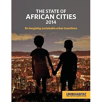 The state of African cities 2014 by United Nations Human Settlements Programme UNHABITAT