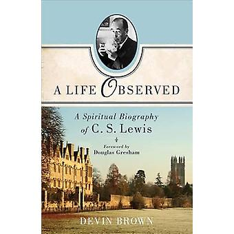 A Life Observed by Brown & Devin