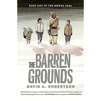 The Barren Grounds by Robertson & David A