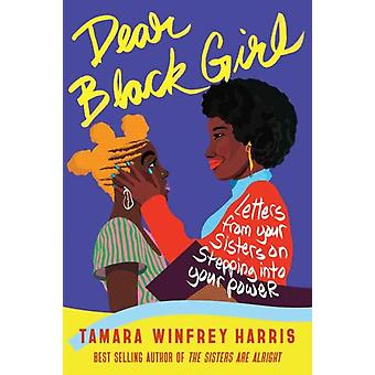 Dear Black Girl  Letters From Your Sisters on Stepping Into Your Power by Tamara Winfrey Harris