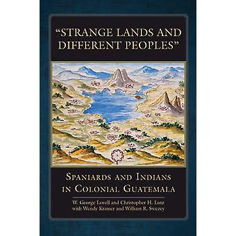 Strange Lands and Different Peoples door W. George LovellChristopher H. Lutz