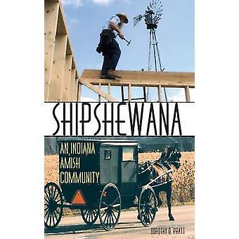 Shipshewana - Indiana Amish -yhteisö kirjoittanut Dorothy O. Pratt - 9780253