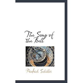 The Song of the Bell by Friedrich Schiller - 9781113250773 Book