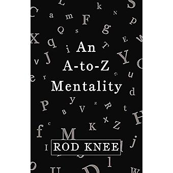 An A-To-Z Mentality by Rod Knee - 9781458207258 Book