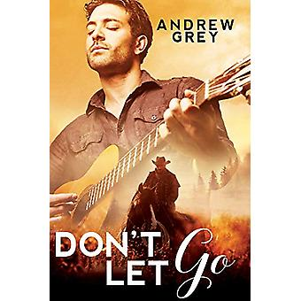 Don't Let Go by Andrew Grey - 9781640807631 Book