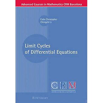 Limit Cycles of Differential Equations by Colin Christopher - 9783764