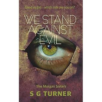We Stand Against Evil by Sg Turner - 9789895464807 Book