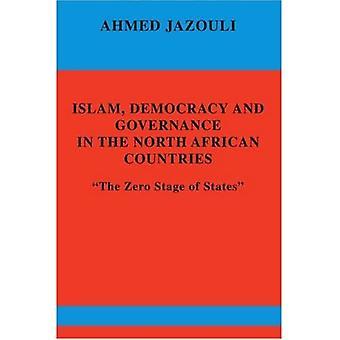 Islam, demokratia ja hallinto Pohjois-Afrikan maissa: valtioiden nollavaihe