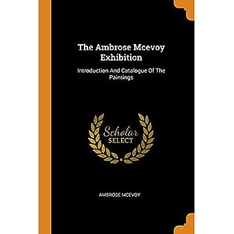 Ambrose Mcevoy Exhibition: Introduction And Catalogue Of The Paintings