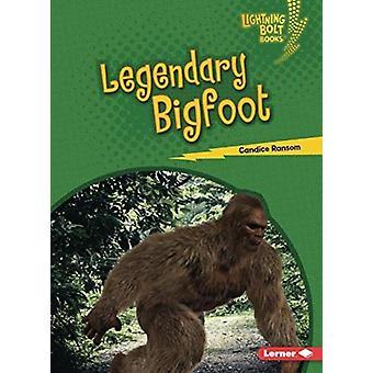 Legendary Bigfoot by Candice Ransom