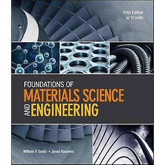 Foundations of Materials Science and Engineering in SI Units by William F Smith & Javad Hashemi