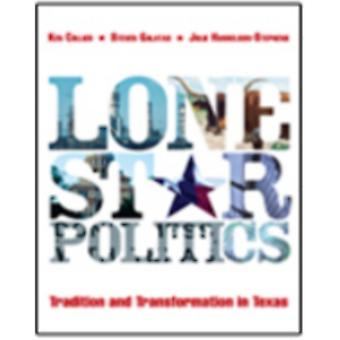 Lone Star Politics Tradition and Transformation in Texas