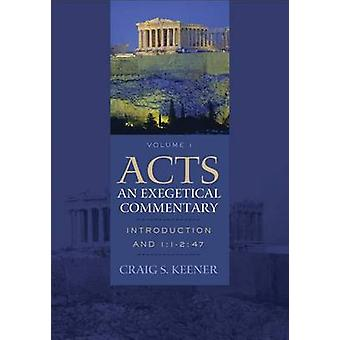 Acts An Exegetical Commentary by Craig S. Keener