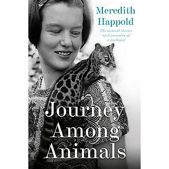 Journey among Animals by Meredith Happold