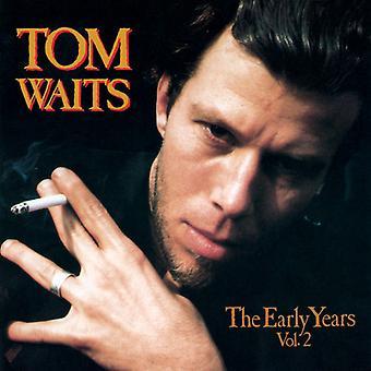 Tom Waits - Tom Waits: Vol. 2-Early Years [CD] USA import