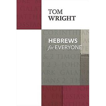 Hebrews for Everyone by Tom Wright - 9780281071876 Book