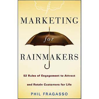 Marketing für Regenmacher - 52 Verhaltensregeln zu gewinnen und Einzelhändlern