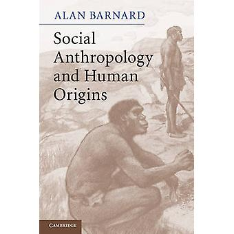 Social Anthropology and Human Origins by Alan Barnard - 9780521749299