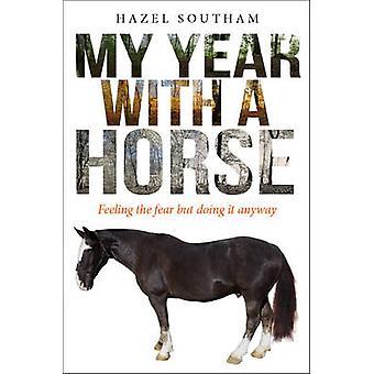 Mijn jaar met een paard - gevoel van de angst maar doen Anyway door Hazel S