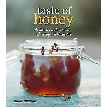 Sapore di miele - la guida definitiva per degustazione e cucina con 40 V