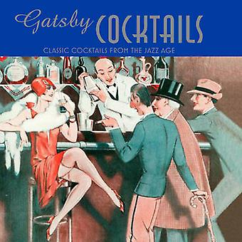 Gatsby Cocktails - Classic Cocktails from the Jazz Age by Ben Reed - R