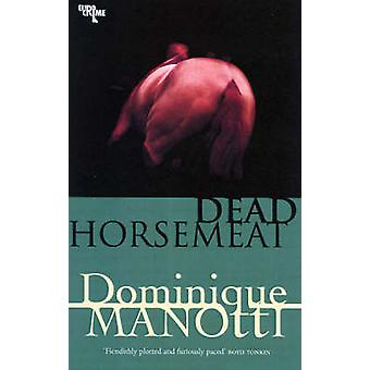 Dead Horsemeat by Dominique Manotti - Amanda Hopkinson - Ros Schwatz