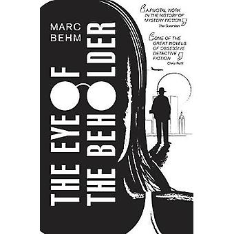The Eye of the Beholder by Marc Behm - 9781911350095 Book