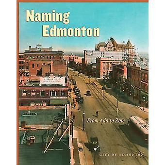 Edmonton - van Ada ze stad van Edmonton door Carol Berger - naamgeving