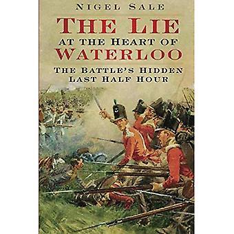 La bugia nel cuore di Waterloo: la battaglia di nascosto di ultima mezz'ora