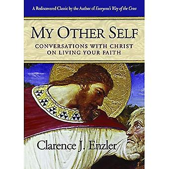 My Other Self: Conversations with Christ on Living Your Faith
