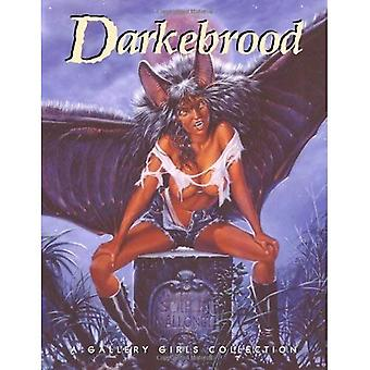 Darkebrood: v. 1: A Gallery Girls Collection