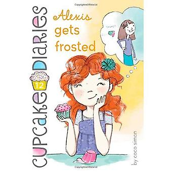 Alexis Gets Frosted (Cupcake Diaries