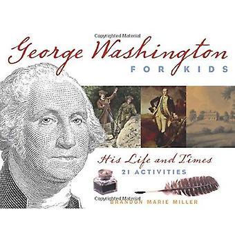 George Washington för barn: hans liv och leverne med 21 aktiviteter (för barn)