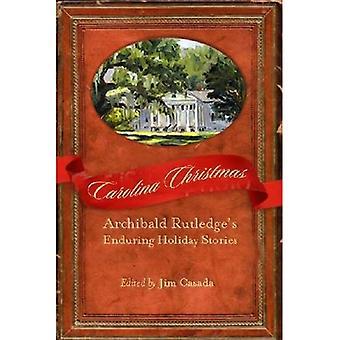 Carolina jul: Archibald Rutledge Enduring Holiday berättelser