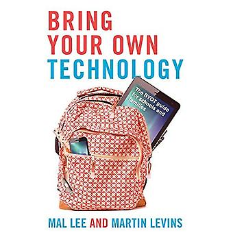 Bring Your Own Technology: The BTOT Guide for Schools and Families