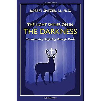 Ljuset lyser på i mörkret: omvandla lidande genom tro (lycka, lidande och transcendens)