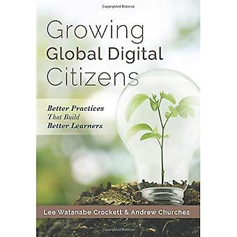Growing Global Digital Citizens: Better Practices That Build Better Learners