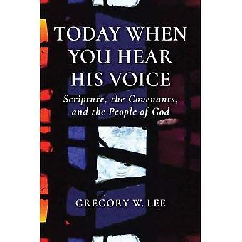 Vandaag wanneer u zijn stem hoort: Schrift, de Verdragen en het volk van God