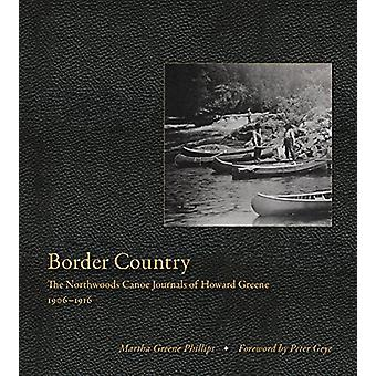 Gränsa land - journalerna Northwoods kanot av Howard Greene - 1906