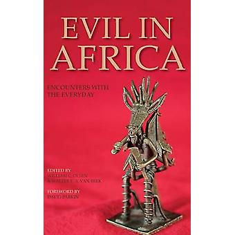 Evil in Africa Encounters with the Everyday by Olsen & William C