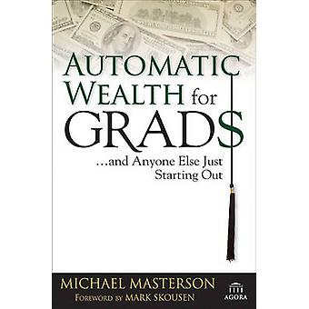Automatic Wealth for Grads by Masterson