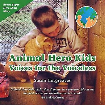 Animal Hero Kids  Voices for the Voiceless by Hargreaves & Susan I