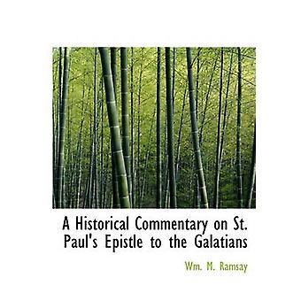 تعليق تاريخية على القديس بولس رسالة بولس الرسول إلى غلاطية برامزي & م وم.