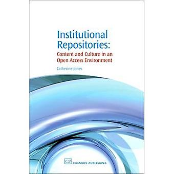 Institutionele Repositories inhoud en cultuur in een omgeving van Open Access door Jones & Catharina